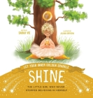 Let Your Inner Golden Sparkle Shine: The little girl who never stopped believing in herself Cover Image
