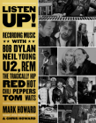 Listen Up!: Recording Music with Bob Dylan, Neil Young, U2, R.E.M., the Tragically Hip, Red Hot Chili Peppers, Tom Waits... Cover Image