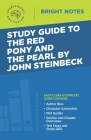 Study Guide to The Red Pony and The Pearl by John Steinbeck Cover Image