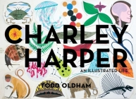 Charley Harper: An Illustrated Life Cover Image