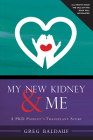 My New Kidney & Me: A Pkd Patient's Transplant Story Cover Image