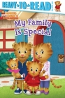 My Family Is Special: Ready-to-Read Pre-Level 1 (Daniel Tiger's Neighborhood) Cover Image