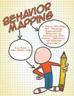 Behavior Mapping: A Visual Strategy for Teaching Appropriate Behavior to Individuals with Autism Spectrum and Related Disorders Cover Image