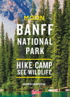 Moon Banff National Park: Hike, Camp, See Wildlife (Travel Guide) Cover Image