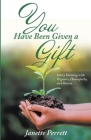 You Have Been Given a Gift: New Edition Cover Image