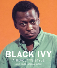 Black Ivy: A Revolt in Style Cover Image