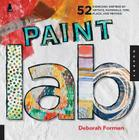 Paint Lab: 52 Exercises inspired by Artists, Materials, Time, Place, and Method (Lab Series) Cover Image