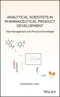 Analytical Scientists in Pharmaceutical Product Development: Task Management and Practical Knowledge Cover Image