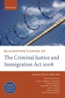 Blackstone's Guide to the Criminal Justice and Immigration Act (Blackstone's Guides) Cover Image