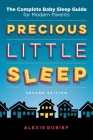 Precious Little Sleep: The Complete Baby Sleep Guide for Modern Parents Cover Image
