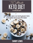 The Ultimate Keto Diet Cookbook: 200+ Recipes to Achieve Rapid Weight Loss, Reset Your Metabolism and Enjoy Amazing Food Cover Image