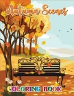 Autumn Scenes Coloring Book: A Collection of Coloring Book with Beautiful Autumn Scenes, Sun Flowers, Charming Animals and Relaxing Fall. Cover Image