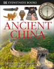 DK Eyewitness Books: Ancient China: Discover the History of Imperial China from the Great Wall to the Days of the La Cover Image