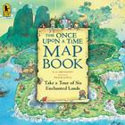 The Once Upon a Time Map Book: Take a Tour of Six Enchanted Lands Cover Image