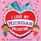 I Love My Michigan Valentine Cover Image