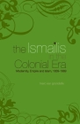Ismailis in the Colonial Era: Modernity, Empire and Islam, 1839-1969 Cover Image