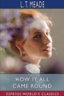 How it All Came Round (Esprios Classics) Cover Image