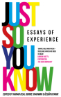 Just So You Know: Essays of Experience Cover Image