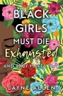 Black Girls Must Die Exhausted: And Baby Makes Two Cover Image
