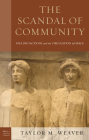 The Scandal of Community: Pauline Factions and the Circulation of Grace (Paul in Critical Contexts) Cover Image