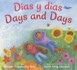 Dias y Dias/Days and Days: Bilingual Spanish-English Cover Image