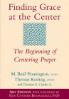 Finding Grace at the Center (3rd Edition): The Beginning of Centering Prayer Cover Image