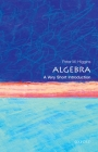 Algebra: A Very Short Introduction (Very Short Introductions) Cover Image
