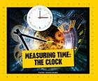 Measuring Time: The Clock (Simple Measurement) Cover Image