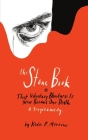 The Stone Book: That Voluntary Blindness Is Now Become Our Death Cover Image