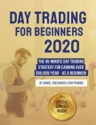 Day Trading For Beginners 2020: The 45-Minute Day Trading Strategy For Earning Over $85.000/Year - As a Beginner! Cover Image