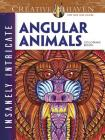 Creative Haven Insanely Intricate Angular Animals Coloring Book (Creative Haven Coloring Books) Cover Image
