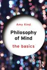 Philosophy of Mind: The Basics Cover Image