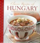 Classic Recipes of Hungary: Traditional Food and Cooking in 25 Authentic Dishes Cover Image