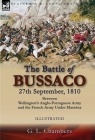 The Battle of Bussaco 27th September, 1810, Between Wellington's Anglo-Portuguese Army and the French Army Under Masséna Cover Image