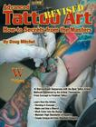 Advanced Tattoo Art- Revised: How-To Secrets from the Masters Cover Image