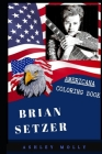 Brian Setzer Americana Coloring Book: Patriotic and a Great Stress Relief Adult Coloring Book Cover Image