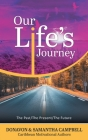 Our Life's Journey: The Past/The Present/The Future Cover Image