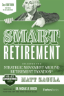 Smart Retirement (3rd Edition): Discover the Strategic Movement Around Retirement Taxation(r) Cover Image