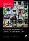 Routledge Handbook of Global Citizenship Studies (Routledge International Handbooks) Cover Image