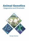 Animal Genetics: Epigenetics and Chromatin Cover Image
