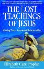 The Lost Teachings of Jesus: Missing Texts - Karma and Reincarnation Cover Image