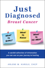 Just Diagnosed: Breast Cancer What to Expect What to Know What to Do Next Cover Image