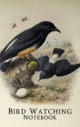 Bird Watching Notebook: Birders Log to Track and Record Bird Sightings Cover Image