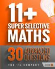 11+ Super Selective Maths: 30 Advanced Questions - Book 3 Cover Image