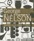 George Nelson: Architect, Writer, Designer, Teacher Cover Image