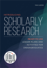 Introducing Scholarly Research: Ready-to-Use Lesson Plans and Activities for Undergraduates Cover Image