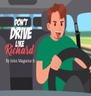 Don't Drive Like Richard Cover Image