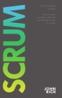 Scrum: The complete guide about Scrum. Halve your working time by producing twice as much. Cover Image