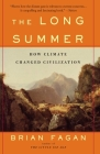 The Long Summer: How Climate Changed Civilization Cover Image