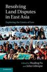Resolving Land Disputes in East Asia: Exploring the Limits of Law Cover Image